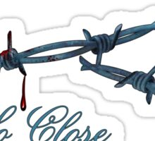 So Close - BC1 (Barbed Wire) Sticker