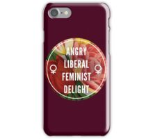 Angry Liberal Feminist Delight iPhone Case/Skin