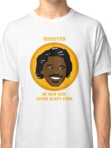 Minister Of New New Super Heavy Funk Classic T-Shirt