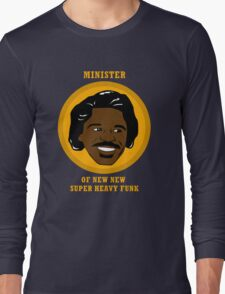 Minister Of New New Super Heavy Funk Long Sleeve T-Shirt