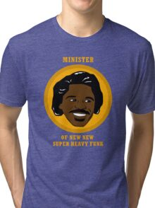 Minister Of New New Super Heavy Funk Tri-blend T-Shirt