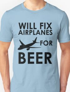 Will Fix Airplanes For BEER T-Shirt