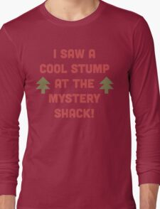 Cool Stump! Long Sleeve T-Shirt
