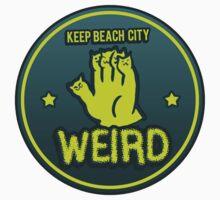 Keep Beach City Weird by KcShoemake