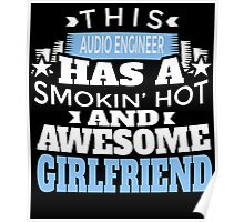 THIS AUDIO ENGINEER HAS A SMOKIN' HOT AND AWESOME GIRLFRIEND Poster