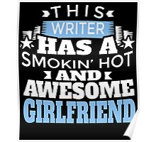 THIS WRITER HAS A SMOKIN' HOT AND AWESOME GIRLFRIEND Poster