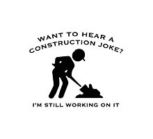 Construction Joke Photographic Print