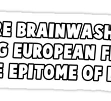 you were brainwashed into thinking european features are the epitome of beauty Sticker