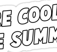 cool for the summer Sticker