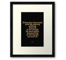 """I have been impressed, with the urgency of doing. knowing is not enough; we must apply. being willing is not enough; we must do"" - LEONARDO DA VINCI Framed Print"