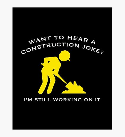 Construction Joke Photographic Print