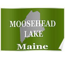 Moosehead Lake Maine State Pride  Poster