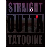 Retro Straight Outta Tatooine Photographic Print