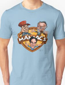 Maniacs  Unisex T-Shirt
