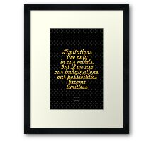 """Limitations live only in our minds. but if we use our imaginations, our possibilities become limitless"" - Jamie Paolinetti Framed Print"