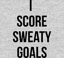 I SCORE SWEATY GOALS Art Unisex T-Shirt