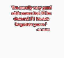 """""""I'm usually very good with names..."""" - Del Griffith Unisex T-Shirt"""