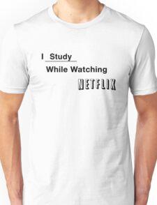 I study while watching netflix Unisex T-Shirt
