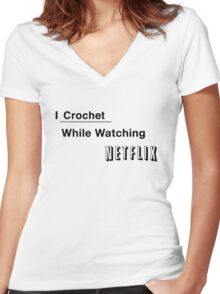I Crochet While Watching Netflix Women's Fitted V-Neck T-Shirt