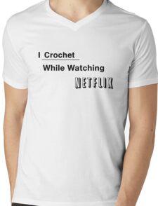 I Crochet While Watching Netflix Mens V-Neck T-Shirt