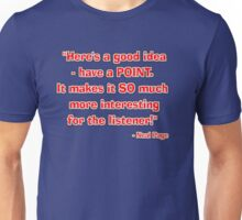 """Have a point!"" - Neal Page Unisex T-Shirt"