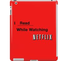 I Read While Watching Netflix iPad Case/Skin