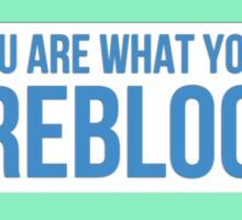 You Are What You Reblog Sticker