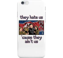 Kim Jong Un - They hate us 'cause they ain't us iPhone Case/Skin