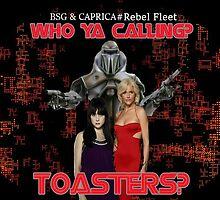 Toasters? by BSG-C-Rebels