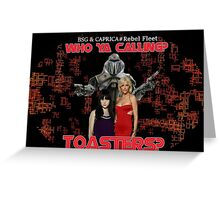 Toasters? Greeting Card