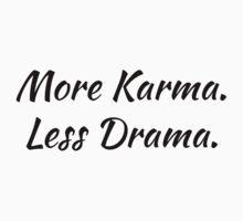 More karma, Less Drama. by maniacreations
