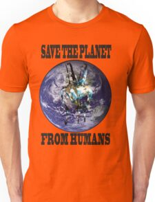 Save The Planet From Humans Unisex T-Shirt