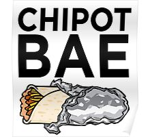 Chipotle Is Bae Poster