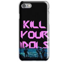 Kill Your Idols iPhone Case/Skin