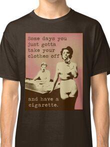 SOMETIMES... Classic T-Shirt