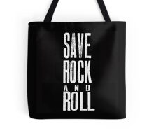 save rock and roll Tote Bag