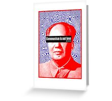 Communism Is Not Love Greeting Card