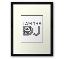 I Am The DJ Framed Print