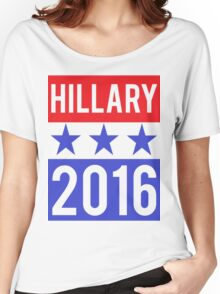 Hillary Clinton 2016 Democrat Election President Women's Relaxed Fit T-Shirt