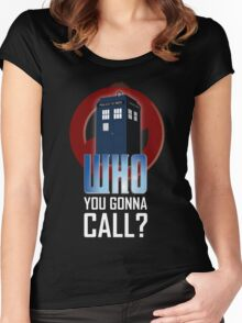 Doctor WHO you gonna call? Women's Fitted Scoop T-Shirt