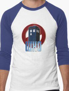 Doctor WHO you gonna call? Men's Baseball ¾ T-Shirt