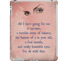 All I have going for me....... iPad Case/Skin
