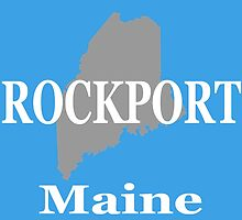 Rockport Maine State City and Town Pride  by KWJphotoart