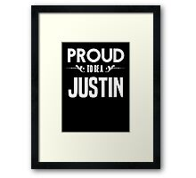 Proud to be a Justin. Show your pride if your last name or surname is Justin Framed Print