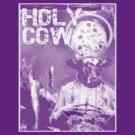 Holy Cow! by Steve Wilbur