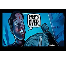 Party's Over Dead Alive Photographic Print