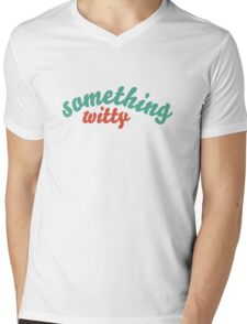 """""""Something Witty"""" Mens V-Neck T-Shirt"""