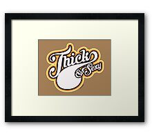 Thick & Sexy - 1970's Style Framed Print