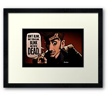 Blink and You're Dead Framed Print