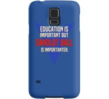 Education is important! But Sandlot ball is importanter. Samsung Galaxy Case/Skin